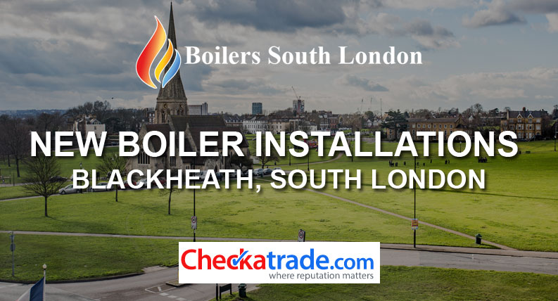 New Boiler Installations Blackheath, South London