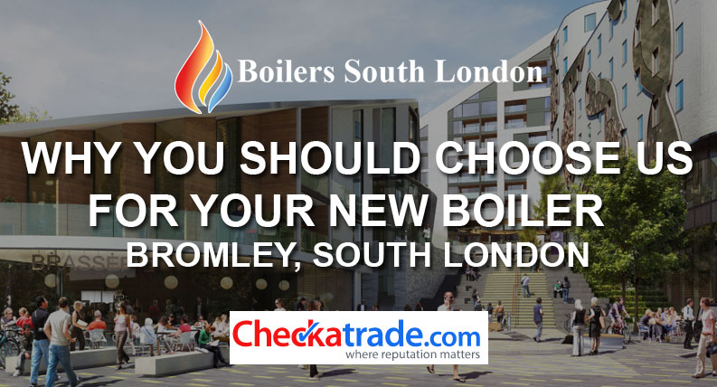 Why you should choose us for your new boiler Bromley South London