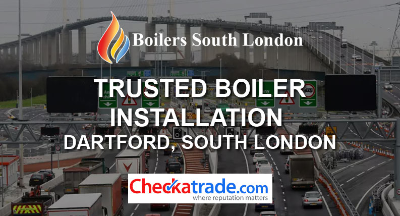Trusted Boiler Installation Dartford, South London